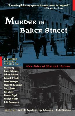 Murder in Baker Street: New Tales of Sherlock Holmes - Greenberg, Martin Harry (Editor), and Lellenberg, John (Editor), and Stashower, Daniel (Editor)