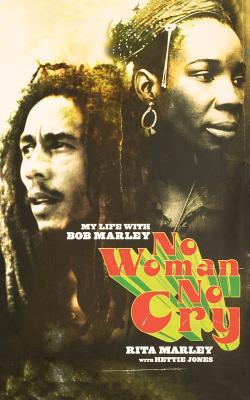 No Woman No Cry: My Life with Bob Marley - Marley, Rita, and Jones, Hettie