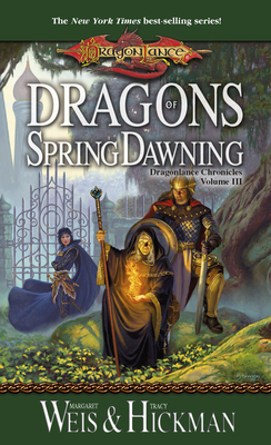 Dragons of Spring Dawning: Dragonlance Chronicles Volume III - Weis, Margaret, and Hickman, Tracy
