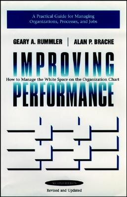 Improving Performance: How to Manage the White Space in the Organization Chart - Rummler, Geary A, and Brache, Alan P