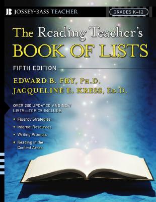 The Reading Teacher's Book of Lists - Fry, Edward Bernard, Dr., PhD, and Kress, Jacqueline E