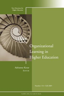 Organizational Learning in Higher Education: New Directions for Higher Education, Number 131 - He (Editor), and Kezar, Adrianna J (Editor), and Carducci, Rozana (Editor)