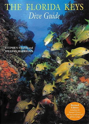 The Florida Keys Dive Guide - Frink, Stephen (Text by), and Harrigan, William (Photographer), and Diving Science and Technology Corp (Editor)