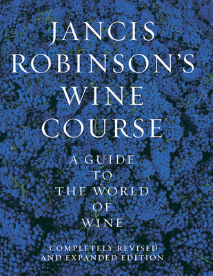Jancis Robinson's Wine Course - Robinson, Jancis