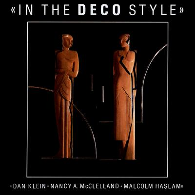 In the Deco Style - Klein, Dan, and Haslam, Malcolm, and McClelland, Nancy A
