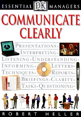 Communicate Clearly - Heller, Robert, and Hindle, Tim