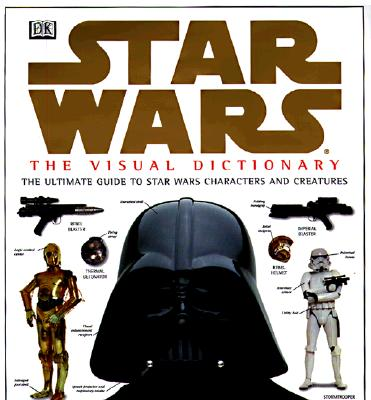 Star Wars: The Visual Dictionary - Reynolds, David West, Ph.D., and Ivanov, Alexander (Photographer)
