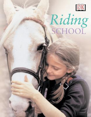 Riding School - Saunders, Catherine, and DK Publishing