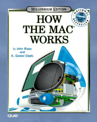 How the Mac Work - Rizzo, John, and Clark, K Daniel
