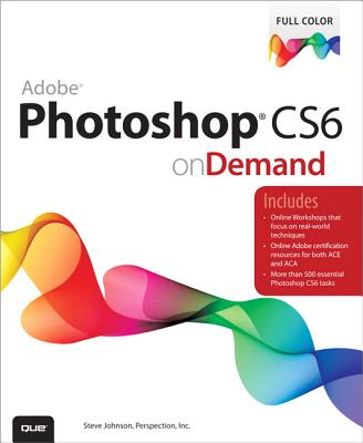 Adobe Photoshop CS6 on Demand - Perspection, Inc., and Johnson, Steve