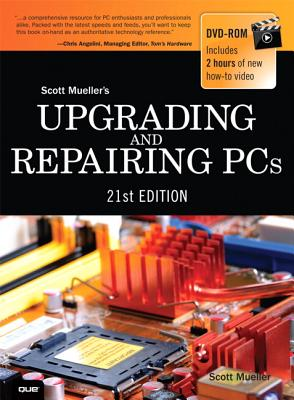 Upgrading and Repairing PCs - Mueller, Scott