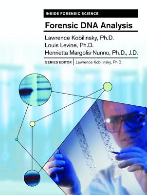 Forensic DNA Analysis - Kobilinsky, Lawrence, and Nunno, Henrietta, and Levine, Louis, Professor