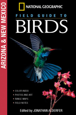 National Geographic Field Guide to Birds: Arizona & New Mexico - Alderfer, Jonathan (Editor)