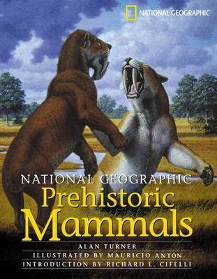 National Geographic Prehistoric Mammals - Turner, Alan, Professor