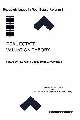 Real Estate Valuation Theory - Wolverton, Marvin L (Editor), and Wang, Ko, and Ko Wang, Wang (Editor)