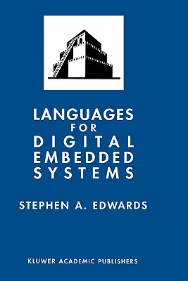 Languages for Digital Embedded Systems - Edwards, Stephen A