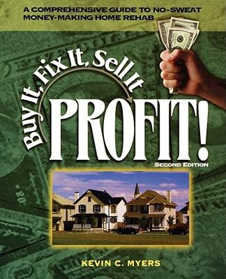 Buy It, Fix It, Sell It Profit! - Myers, Kevin C