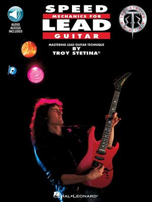 Speed Mechanics for Lead Guitar - Stetina, Troy (Composer)
