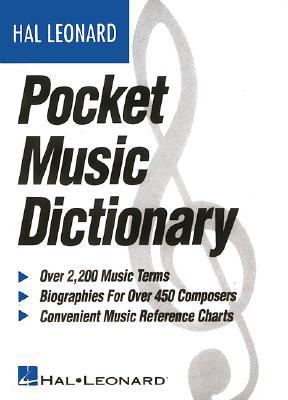 The Hal Leonard Pocket Music Dictionary - Hal Leonard Publishing Corporation (Creator), and Leonard, Hal