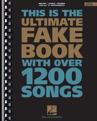 The Ultimate Fake Book: C Edition - Hal Leonard Publishing Corporation (Creator)