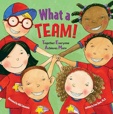 What a Team!: Together Everyone Achieves More - Shaw, Fran, PhD