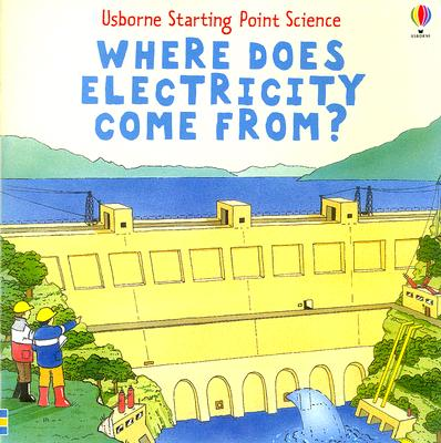 Where Does Electricity Come From? - Mayes, Susan, and Pringle, Mike (Designer)