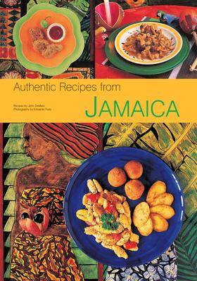 Authentic Recipes from Jamaica - DeMers, John, and Fuss, Eduardo (Photographer)
