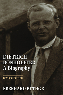 Dietrich Bonhoeffer: A Biography - Bethge, Eberhard, and Barnett, Victoria J (Editor), and Green, Clifford J (Foreword by)