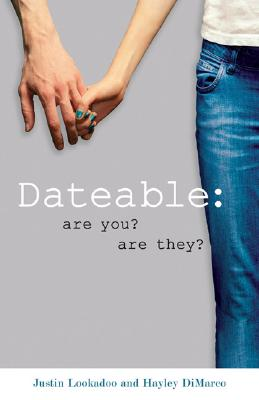 Dateable: Are You? Are They? - Lookadoo, Justin, and Morgan, Hayley