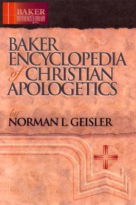 Baker Encyclopedia of Christian Apologetics - Geisler, Norman L, Dr.