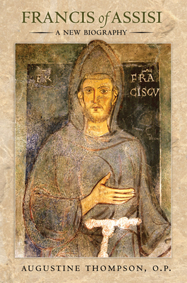 Francis of Assisi: A New Biography - Thompson, Augustine