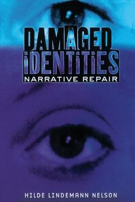Damaged Identities, Narrative Repair - Nelson, Hilde Lindemann