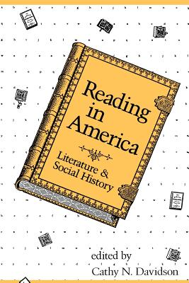 Reading in America: Literature and Social History - Davidson, Cathy N (Editor)
