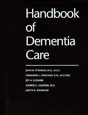Handbook of Dementia Care - Stehman, Jean M, Professor, and Strachan, Geraldine I, Professor, and Glenner, George G, Professor