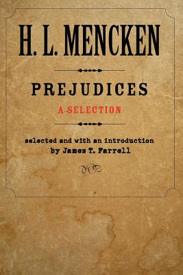 Prejudices: A Selection - Mencken, H L, Professor
