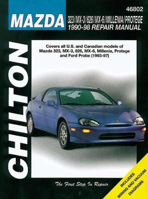 Mazda 323/MX-3/626/Millenia/Protege 1990-98 Repair Manual: Covers All U.S. and Canadian Models of Mazda 323, MX-3, 626, MX-6, Millenia, Protege and Ford Probe (1993-97) - Chilton Publishing