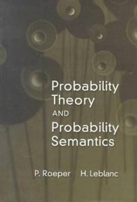 Probability Theory and Probability Semantics - Roeper, Peter, and LeBlanc, Hugues, and LeBlanc, Hughes