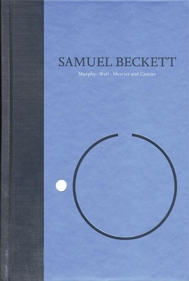 Samuel Beckett, Volume 01: Novels - Beckett, Samuel, and Auster, Paul (Editor), and Toibin, Colm (Introduction by)