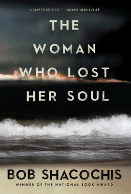 The Woman Who Lost Her Soul - Shacochis, Bob