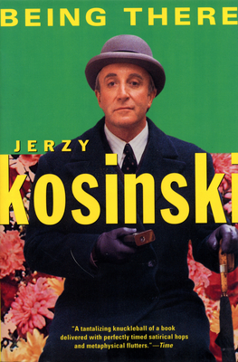 Being There - Kosinski, Jerzy N
