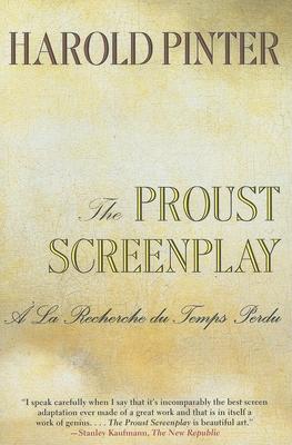 The Proust Screenplay - Pinter, Harold, and Losey, Joseph, and Bray, Barbara, Professor