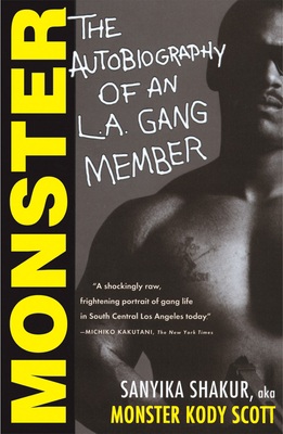 Monster: The Autobiography of an L.A. Gang Member - Shakur, Sanyika