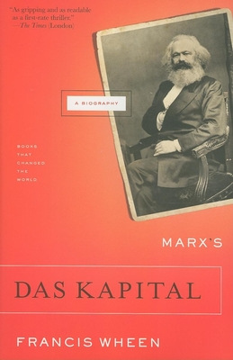 Marx's Das Kapital: A Biography - Wheen, Francis