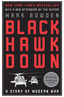 Black Hawk Down: A Story of Modern War - Bowden, Mark