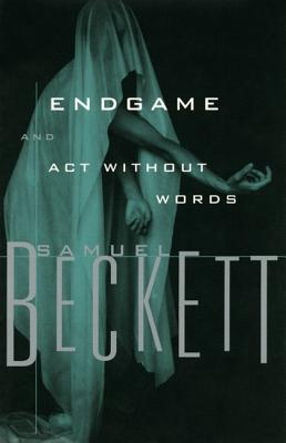 Endgame and ACT Without Words - Beckett, Samuel