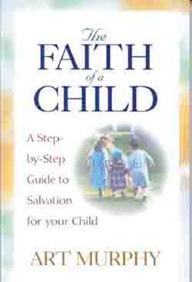 The Faith of a Child - Murphy, Art