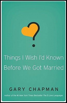 Things I Wish I'd Known Before We Got Married - Chapman, Gary