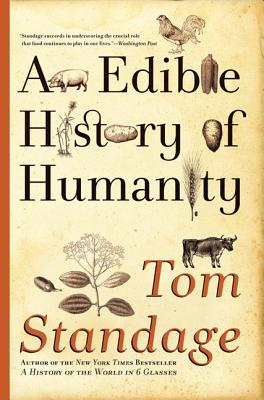 An Edible History of Humanity - Standage, Tom