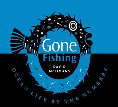 Gone Fishing: Ocean Life by the Numbers - McLimans, David