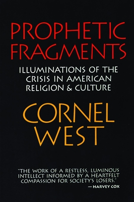 Prophetic Fragments - West, Cornel, Professor, and Abanes